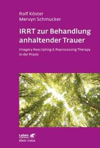 Mervyn Schmucker Buch IRRT zur Behandlung anhaltender Trauer